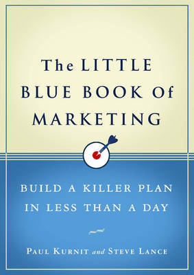 The Little Blue Book Of Marketing by Steve Lance image