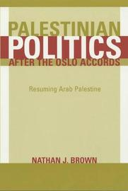 Palestinian Politics after the Oslo Accords by Nathan Brown image