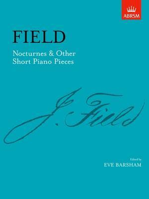 Nocturnes and Other Short Piano Pieces: Including Nocturne in A by John Field