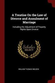 A Treatise on the Law of Divorce and Annulment of Marriage by William Thomas Nelson image