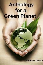 Anthology for a Green Planet by Edited by Zoe Duff