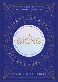 The Signs by Carolyne Faulkner