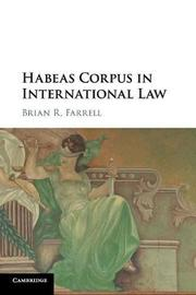 Habeas Corpus in International Law by Brian Farrell image