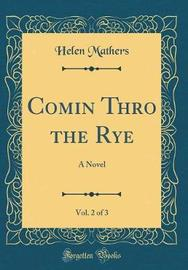 Comin Thro the Rye, Vol. 2 of 3 by Helen Mathers image