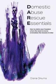 Domestic Abuse Rescue Essentials by Diana Onuma