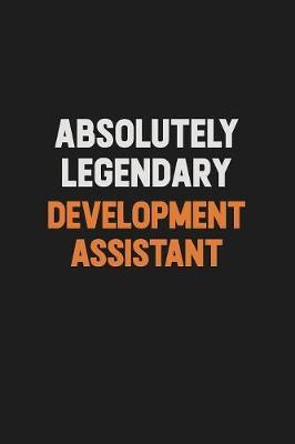Absolutely Legendary Development Assistant by Camila Cooper