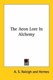 The Aeon Lore In Alchemy by . Hermes image