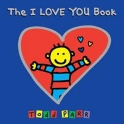 The I Love You Book by Todd Parr image