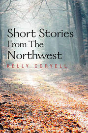 Short Stories from the Northwest by Kelly Coryell image