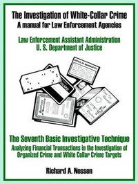 The Investigation of White-Collar Crime: A Manual for Law Enforcement Agencies by U.S. Department of Justice image