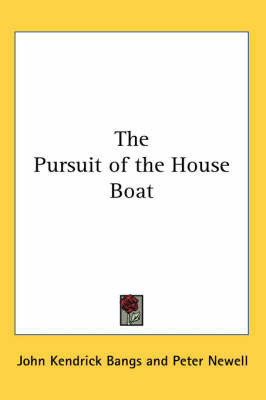 The Pursuit of the House Boat by John Kendrick Bangs