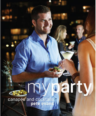 My Party: Canapes and Cocktails by Pete Evans image