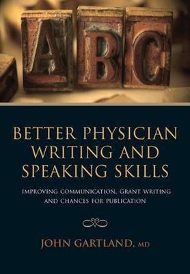 Better Physician Writing and Speaking Skills by John Gartland image