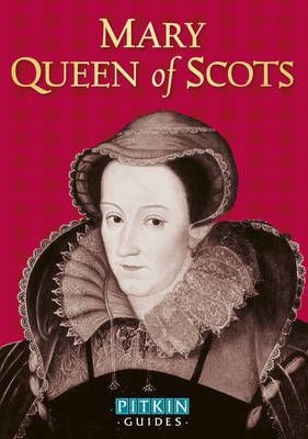 Mary Queen of Scots by Angela Royston