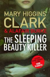 The Sleeping Beauty Killer by Mary Higgins Clark
