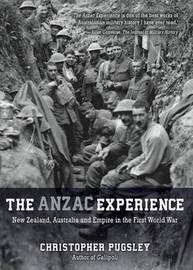 ANZAC Experience by Christopher Pugsley
