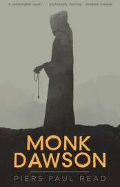 Monk Dawson by Piers Paul Read