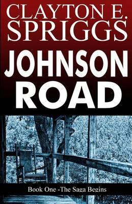 Johnson Road by Clayton E Spriggs