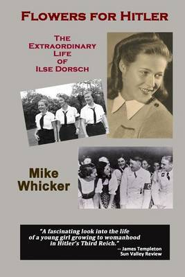 Flowers for Hitler by Mike Whicker