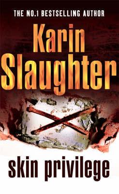 Skin Privilege by Karin Slaughter