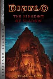 Diablo: The Kingdom of Shadow by Richard A Knaak