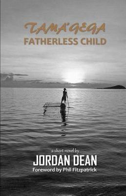Tama'gega - Fatherless Child by Jordan Dean