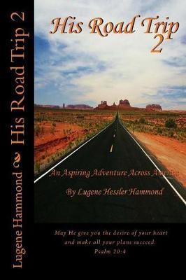 His Road Trip 2 by Lugene Hessler Hammond