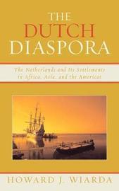 The Dutch Diaspora by Howard J Wiarda