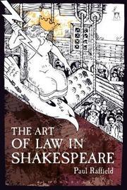 The Art of Law in Shakespeare by Paul Raffield