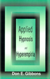 Applied Hypnosis and Hyperempiria by Don E. Gibbons image
