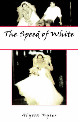 The Speed of White by Alyssa Kyser image