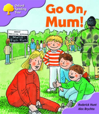 Oxford Reading Tree: Stage 1+: More First Sentences A: Go on, Mum by Roderick Hunt image