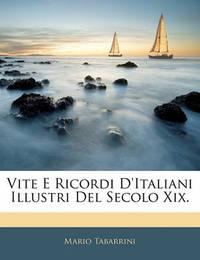Vite E Ricordi D'Italiani Illustri del Secolo XIX. by Mario Tabarrini image