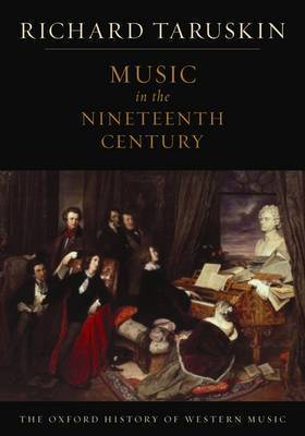 The Oxford History of Western Music: Music in the Nineteenth Century by Richard Taruskin