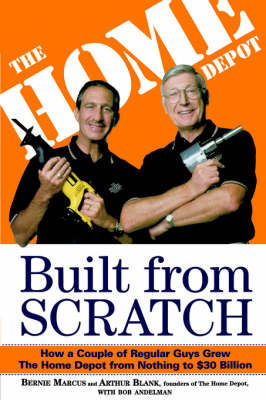 Built From Scratch by Bernie Marcus