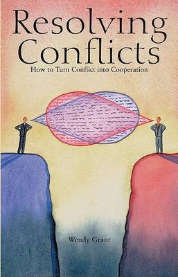 Resolving Conflicts by Wendy Grant