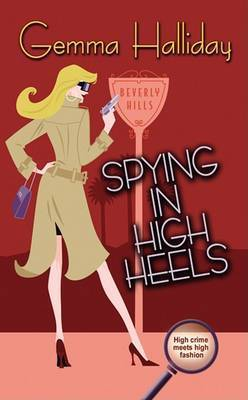 Spying in High Heels by Gemma Halliday