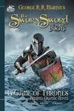 The Sworn Sword: The Graphic Novel: Sworn Sword by George R.R. Martin
