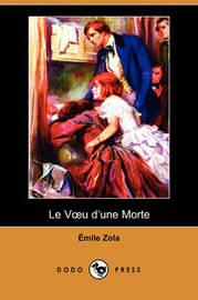 Le Voeu D'une Morte (Dodo Press) by Emile Zola image
