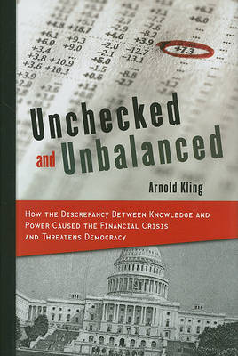 Unchecked and Unbalanced by Arnold Kling
