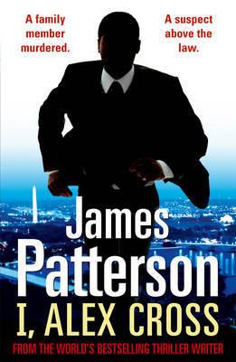 I, Alex Cross (Alex Cross #16) by James Patterson