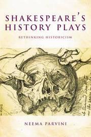 Shakespeare's History Plays by Neema Parvini