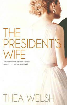 The President's Wife by Thea Welsh