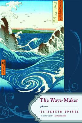 The Wave-Maker by Elizabeth Spires