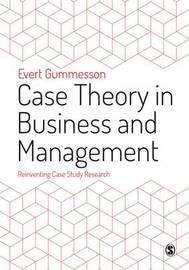 Case Theory in Business and Management by Evert Gummesson