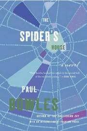 The Spider's House by Paul Bowles