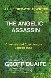 A Luke Tremayne Adventure THE ANGELIC ASSASSIN by Geoff Quaife