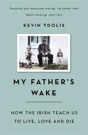 My Father's Wake by Kevin Toolis