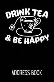 Drink Tea & Be Happy Address Book by Bowes Publishing