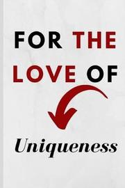 For The Love Of Uniqueness by Adrce Publishing image